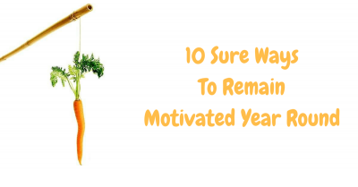 10 sure way tips to remain motivated year round